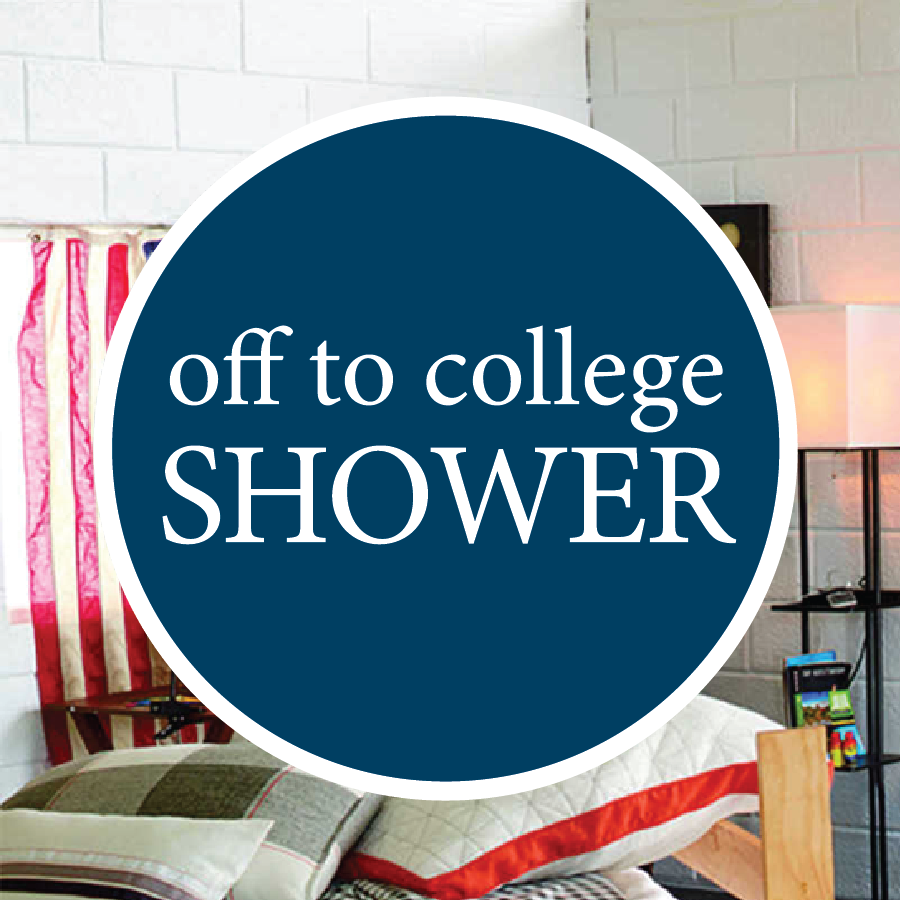 Dorm room in background with graphic that reads off to college SHOWER